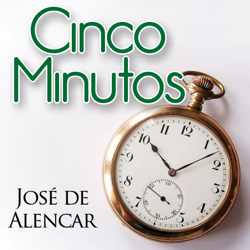 José de Alencar - Cinco Minutos