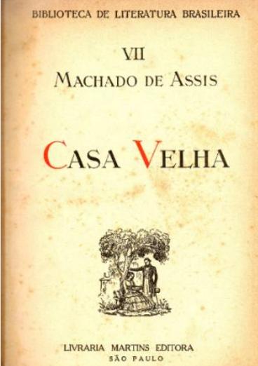 Machado de Assis - Casa Velha