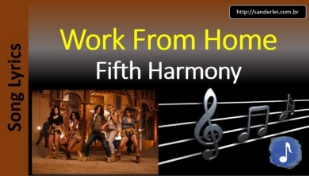 Fifth Harmony - Work From Home    Song Lyrics - Letras Musica